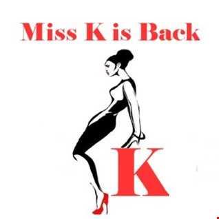 MISS K IS BACK