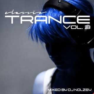 Classic Trance Volume 3 (DJ Nolzey)