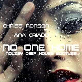Chriss Ronson ft  Ana Criado   No One Home (Nolzey Bootleg)