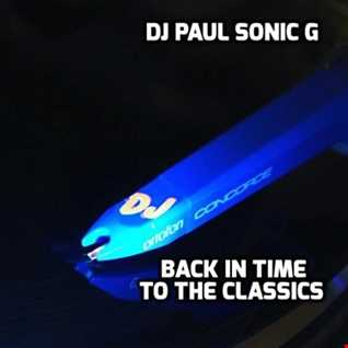 DJ PAUL SONIC G back in time to the classics