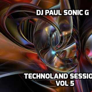DJ PAUL SONIC G TECHNOLAND SESSIONS VOL5