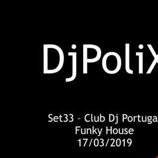 Set 33   Club Dj Portugal Funky House - Dj PoliX