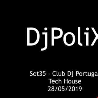 Set35 DjPoliX Tech House Club Dj Portugal