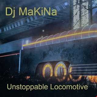 Dj Makina @ Unstoppable Locomotive