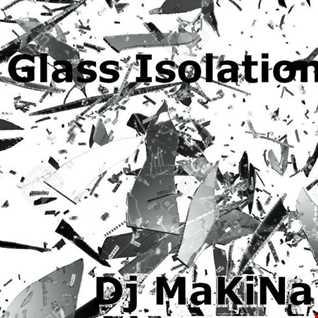 Dj MaKiNa @ Glass Isolation