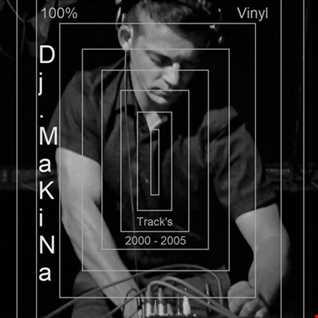 Dj Makina @ 100% Vinyl 2000 - 2005