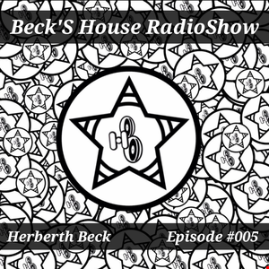 Beck´S House RadioShow - Episode #005