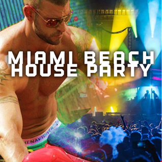 MIAMI BEACH HOUSE PARTY