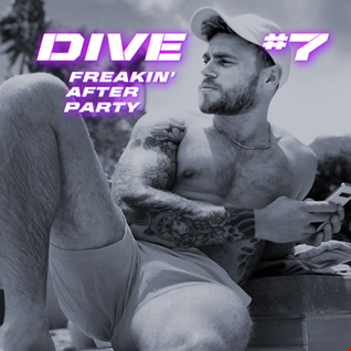 DIVE 7 - freakin' after party