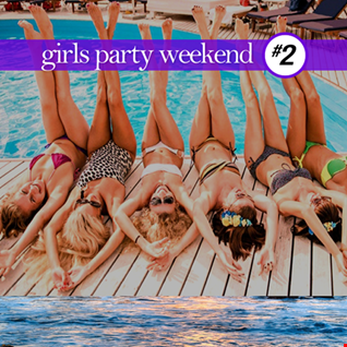 2020 Girls Party Weekend - AFTER PARTY