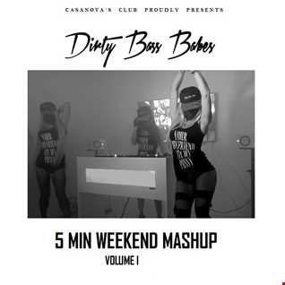 DIRTY BASS BABES - 5 MIN WEEKEND MASHUP VOL. 1 - mixed by Djane Pussy Power