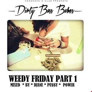 DIRTY BASS BABES - WEEDY FRIDAY (PART1) - mixed by  Djane Pussy Power