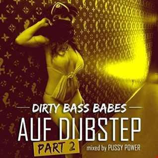 DJANE PUSSY POWER - DIRTY BASS BABES AUF DUBSTEP (PART 2)