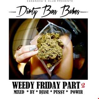 DIRTY BASS BABES - WEEDY FRIDAY (PART2) - mixed by Djane Pussy Power