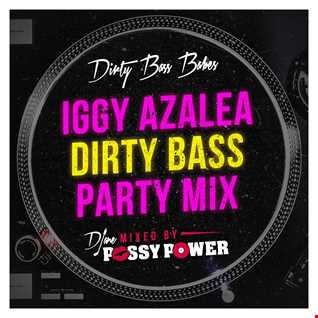 DIRTY BASS BABES- IGGY AZALEA ''DIRTY BASS'' PARTY MIX - mixed by Djane Pussy Power
