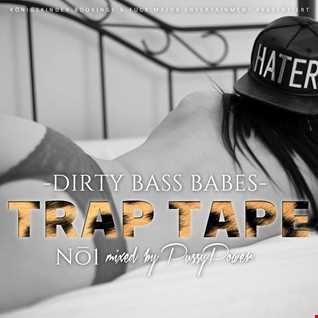 DIRTY BASS BABES - TRAP TAPE NO. 1 - mixed by Djane Pussy Power