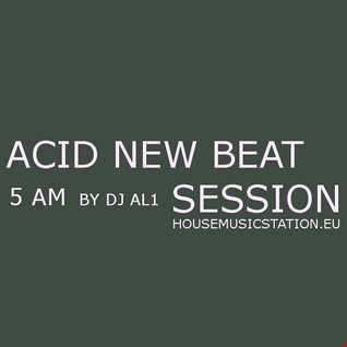 ACID #NEW BEAT session 4
