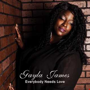 "Gayla James ""Everybody Needs Love"" Bouns Mix"