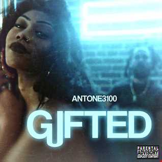 """Antone3100 """"Gifted"""""""