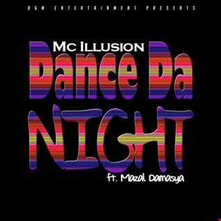 """Mc Illusion """"Dance Da Night"""" ft. Mazal Damasya"""