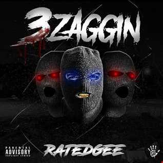"RatedGee ""3Zaggin"" Mixtape"