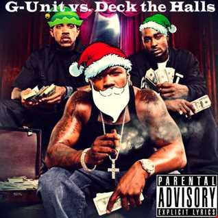 ❄❄G-Unit vs. Deck the Halls❄❄
