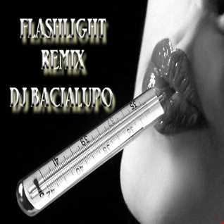 FLASHLIGHT  Remix Dj Bacialupo