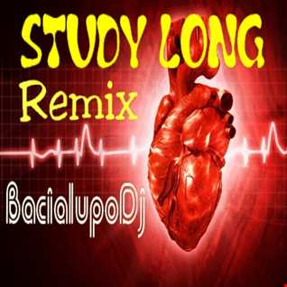 STUDY LONG  - Remix - BacialupoDj