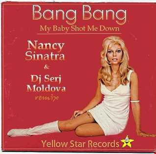 Bang Bang - Nancy Sinatra & Dj Serj Moldova (remix)