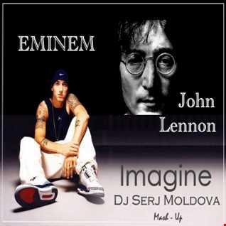 John Lennon & Eminem - Imagine (Dj Serj Moldova.mash up)