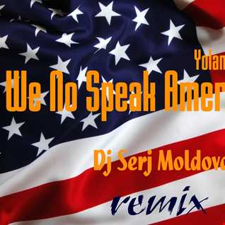 Yolanda Be Cool & Dj Serj Moldova - We No Spek Americano (remix)