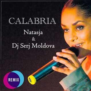 CALABRIA - Natasja & Dj Serj Moldova (remix)