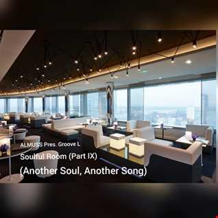 ALMUSS Pres. Groove L - Soulful Room (Part IX) (Another Soul, Another Song)