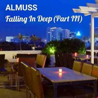 ALMUSS - Falling In Deep (Part III)