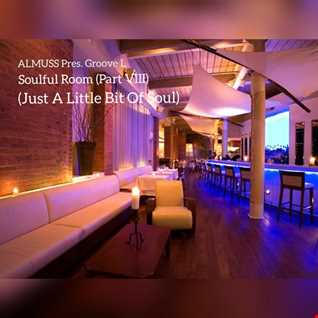ALMUSS Pres. Groove L - Soulful Room (Part VIII) (Just A Little Bit Of Soul)