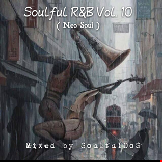 Soulful R&B Vol. 10 ( Neo Soul )