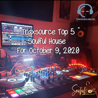 TRAXSOURCE TOP 5 SOULFUL HOUSE OCT 9 2020