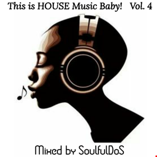 This is HOUSE Music Baby !! Vol. IV ( Remakes Reworks Remixes Part II )