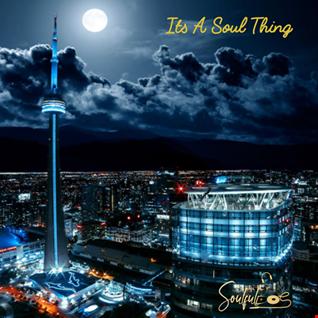 Its A Soul Thing Vol 04 ( Toronto Nights ) | Soulful House | Nov. 29, 2019