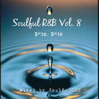 Soulful R&B Vol. 8 ( drip, drip )