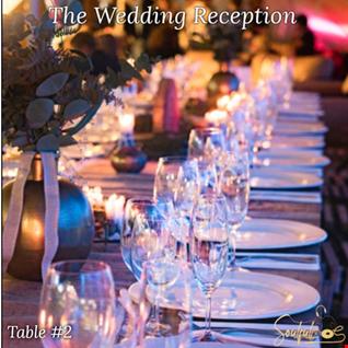 The Wedding Reception ( Table #2 ) * R&B Throwbacks *