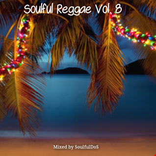 Soulful Reggae Vol. 8 ( Special Christmas Edition)