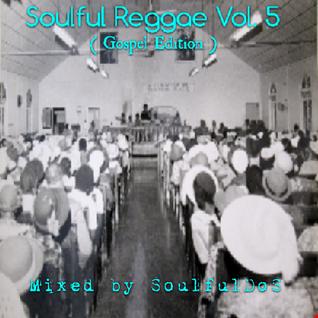Soulful Reggae Vol. 5 ( Gospel Edition )