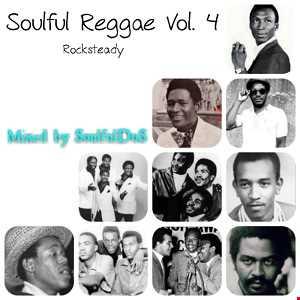 Soulful Reggae Vol. 4 ( Rocksteady Edition )