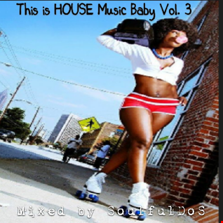 This is HOUSE Music Baby !! Vol. III *DISCO HOUSE *