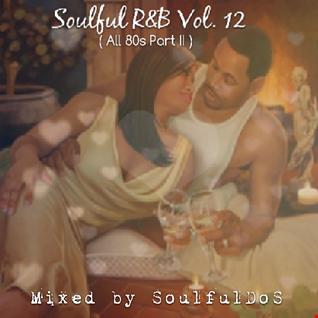 Soulful R&B Vol. 12 ( All 80s Part II )