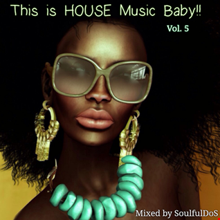 This is HOUSE Music Baby!! Vol. V