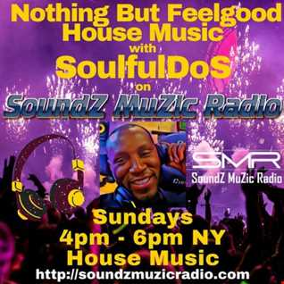 Soundz Muzic Radio  - Nothing But Feel Good House Music  **LIVE REPLAY ** JAN 31 2021