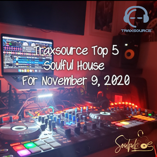 TRAXSOURCE TOP 5 SOULFUL HOUSE NOV 9 2020