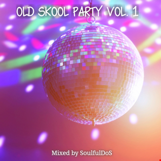 Old Skool Dance Party Vol.1